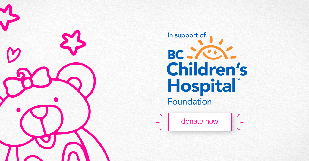 In Support of BC Children's hospital foundation. Donate now.